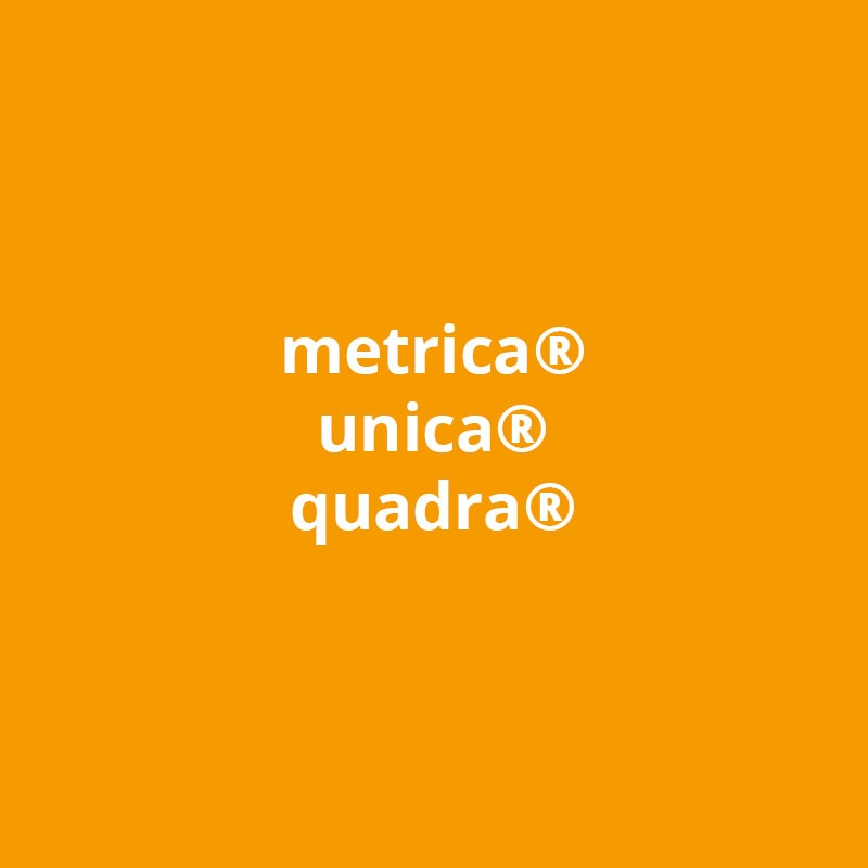 metrica® - unica® - quadra®